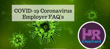 Coronavirus [COVID-19] – FAQ's for Employers